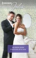 Enamorado de la novia - Allison Leigh