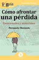 GuíaBurros: Cómo afrontar una perdida - Fernando Recondo Ruiz