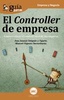 GuíaBurros: El controller de empresa - Josu Imanol Delgado y Ugarte, Manuel Giganto Barandiarán