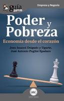 GuíaBurros: Poder y pobreza - Josu Imanol Delgado y Ugarte, José Antonio Puglisi Spadaro