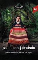 Sabiduría olvidada - Luis Ernesto Espinoza