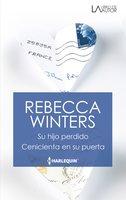 Su hijo perdido - Cenicienta en su puerta - Rebecca Winters