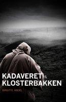Kadaveret på Klosterbakken - Birgitte Abdel