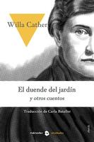 El duende del jardín y otros cuentos - Willa Cather