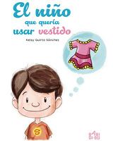 El niño que quería usar vestido - Kelsy Quiroz Sánchez