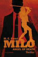 Milo - ANGEL OF DEATH - M.E. Fiend