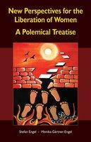 New Perspectives for the Liberation of Women - A Polemical Treatise - Stefan Engel,Monika Gärtner-Engel