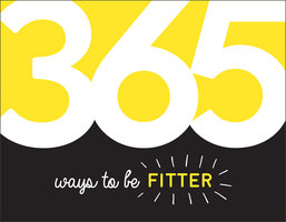 365 Ways to Be Fitter: Inspiration and Motivation for Every Day - Summersdale Publishers