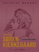 Den unge Søren Kierkegaard - Frithiof Brandt