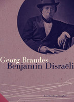 Benjamin Disraëli - Georg Brandes