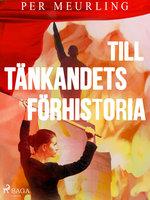 Till tänkandets förhistoria - Per Meurling