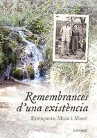 Remembrances d'una existència - Enriqueta Moix i Maré
