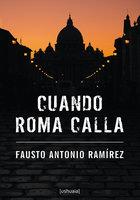 Cuando Roma calla - Fausto Antonio Ramírez