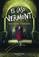 El caso Vermont - Maureen Johnson