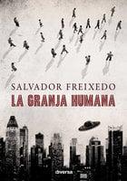 La granja humana - Salvador Freixedo