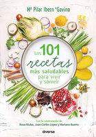Las 101 recetas más saludables para vivir y sonreír - Mª Pilar Ibern Gavina