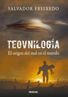 Teovnilogía - Salvador Freixedo