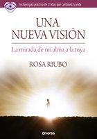 Una nueva visión - Rosa Riubo