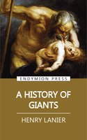 A History of Giants - Henry Lanier