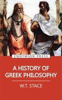 A History of Greek Philosophy - W. T. Stace