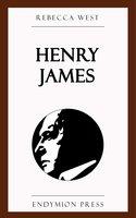 Henry James - Rebecca West