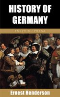 History of Germany - Ernest Henderson
