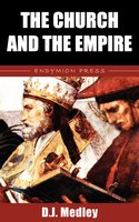 The Church and the Empire - D. J. Medley