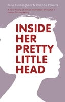 Inside Her Pretty Little Head - Jane Cunningham & Philippa Roberts