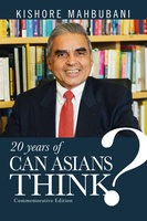 Can Asians Think? Commemorative Edition - Kishore Mahbubani