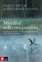 Mindful Self-Compassion : Så bygger du inre styrka och hållbarhet med själv - Dr. Kristin Neff,Christopher Germer