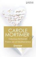 Deliciosa tentación - Pasión en el mediterráneo - Carole Mortimer