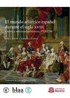 El mundo atlántico español durante el siglo XVIII - Allan J Kuethe, Kenneth J Andrien