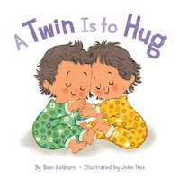 A Twin Is to Hug - Boni Ashburn