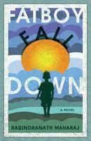 Fatboy Fall Down - Rabindranath Maharaj