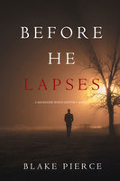 Before He Lapses - Blake Pierce