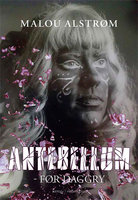 Antebellum – Før daggry - Malou Alstrøm