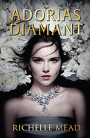 Adorias diamant (Det glitrende hof 1) - Richelle Mead