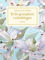 Et liv genoplevet i erindringen, Bind 2 - Johanne Luise Heiberg