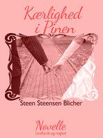 Kærlighed i Pinen - Steen Steensen Blicher