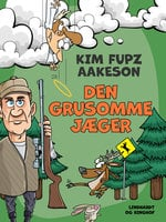 Den grusomme jæger - Kim Fupz Aakeson