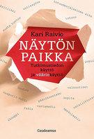 Näytön paikka - Kari Raivio