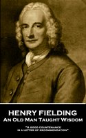 An Old Man Taught Wisdom - Henry Fielding