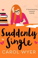 Suddenly Single - Carol Wyer