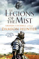 The Legions of the Mist - Damion Hunter