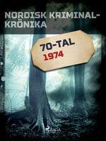 Nordisk kriminalkrönika 1974 - Diverse