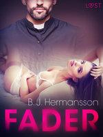 Fader - erotisk novell - B.J. Hermansson