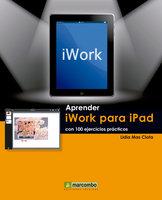 Aprender iWork para Ipad con 100 ejercicios prácticos - Lidia Mas Clota