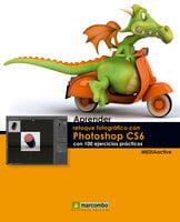 Aprender retoque fotográfico con Photoshop CS6 con 100 ejercicios prácticos - MEDIAactive