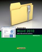 Aprendre Word 2010 amb 100 exercicis pràctics - MEDIAactive