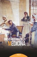 Breve historia de la medicina - Luca Borghi